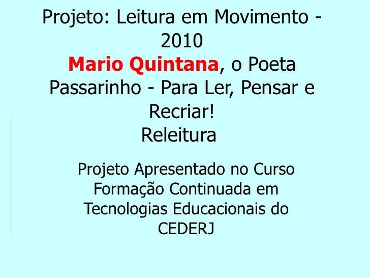 Projeto: Leitura em Movimento -               2010    Mario Quintana, o Poeta Passarinho - Para Ler, Pensar e             ...