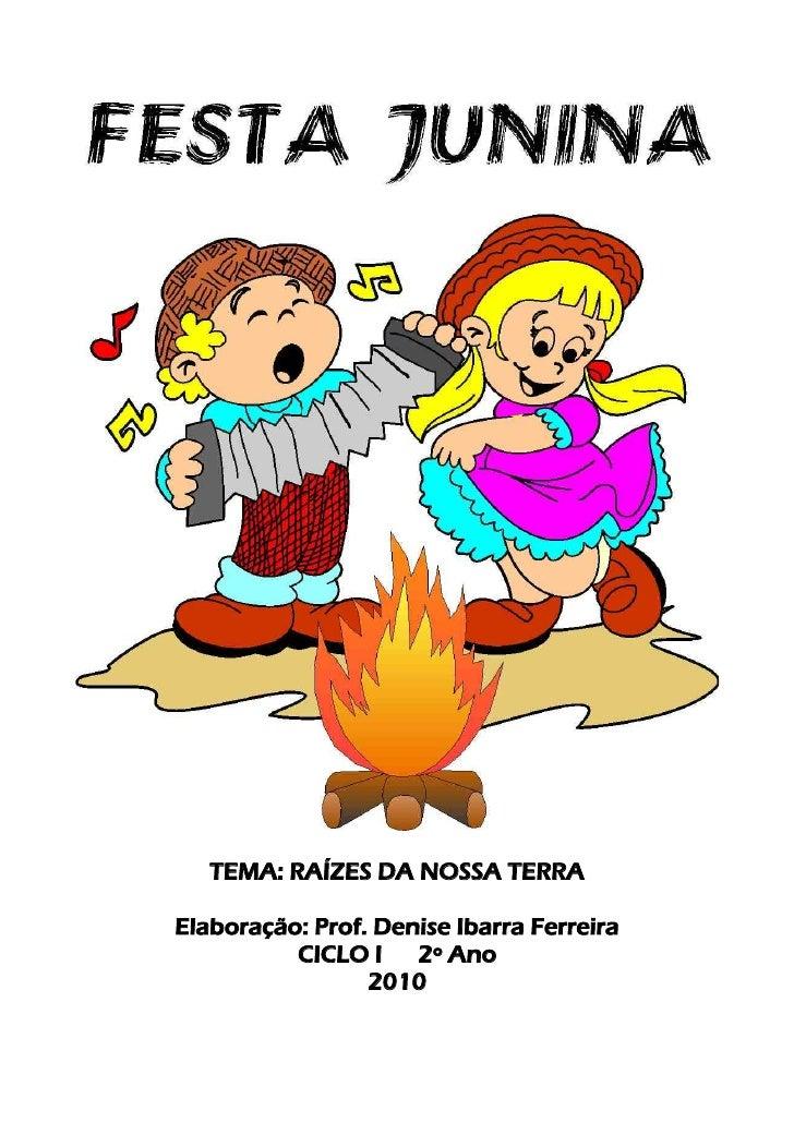 TEMA: RAÍZES DA NOSSA TERRA  Elaboração: Prof. Denise Ibarra Ferreira           CICLO I    2º Ano                  2010