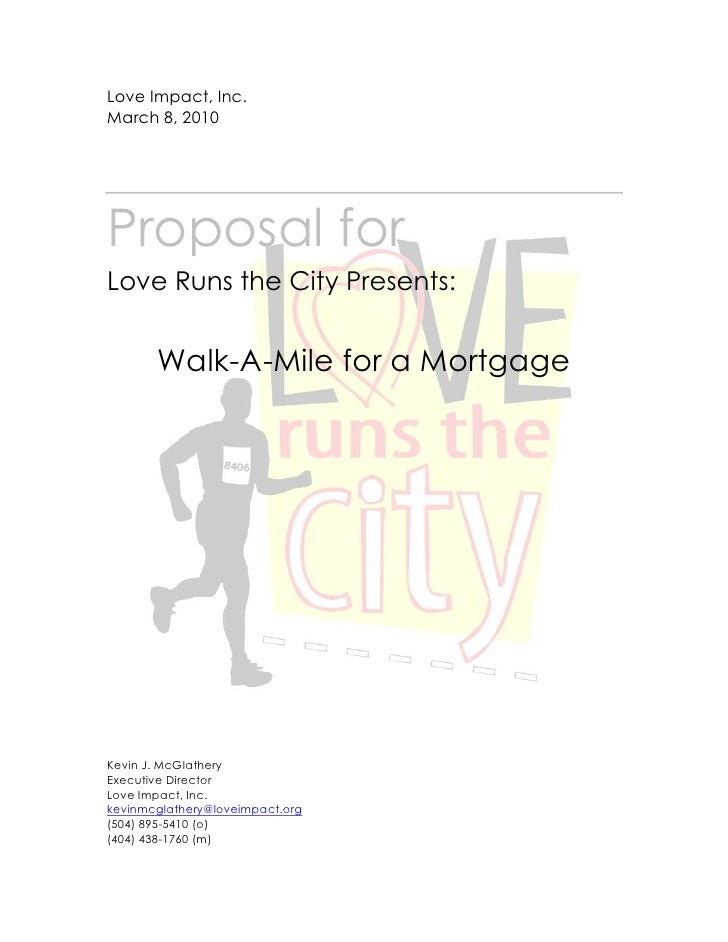 Love Impact, Inc. March 8, 2010     Proposal for Love Runs the City Presents:          Walk-A-Mile for a Mortgage     Kevi...