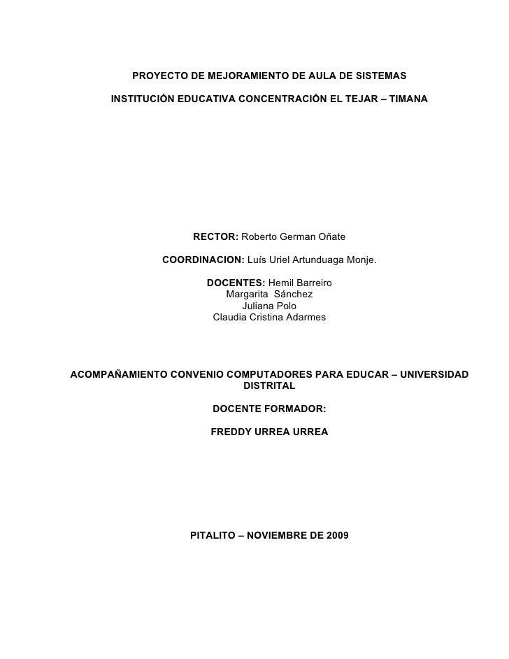 PROYECTO DE MEJORAMIENTO DE AULA DE SISTEMAS        INSTITUCIÓN EDUCATIVA CONCENTRACIÓN EL TEJAR – TIMANA                 ...