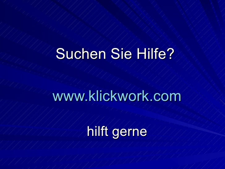 Suchen Sie Hilfe? www.klickwork.com hilft gerne