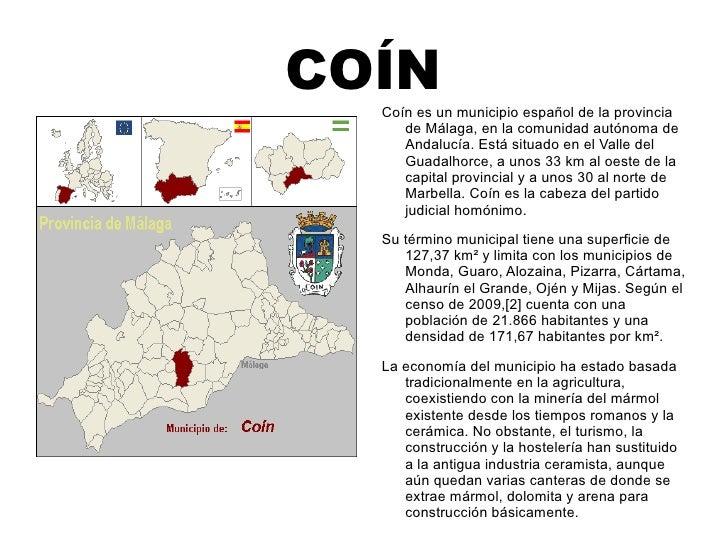 COÍN Coín es un municipio español de la provincia de Málaga, en la comunidad autónoma de Andalucía. Está situado en el Val...