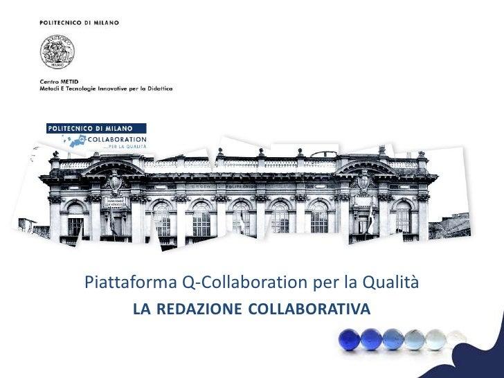 Piattaforma Q-Collaboration per la Qualità       LA REDAZIONE COLLABORATIVA