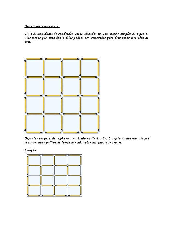 Quadrados nunca mais  Mais de uma dúzia de quadrados estão alocados em uma matriz simples de 4 por 4. Mas menos que uma dú...