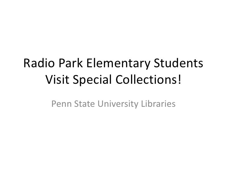 Radio Park Elementary Students Visit Special Collections!<br />Penn State University Libraries<br />