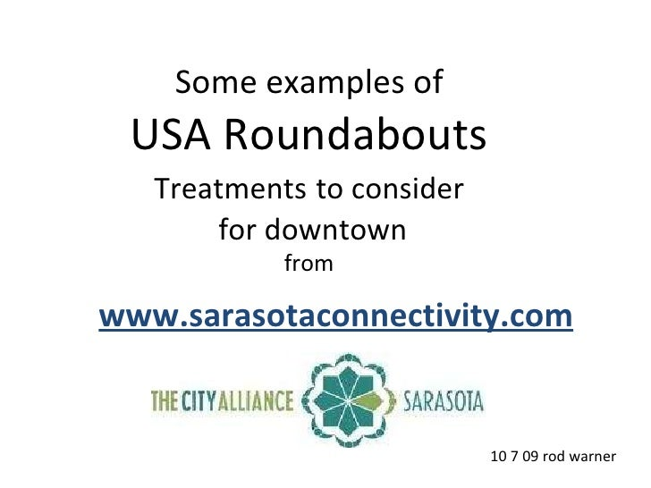 Some examples of USA Roundabouts Treatments   to consider for downtown from www.sarasotaconnectivity.com 10 7 09 rod warner