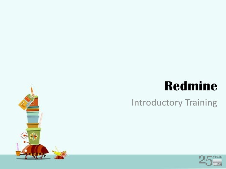Redmine<br />Introductory Training<br />