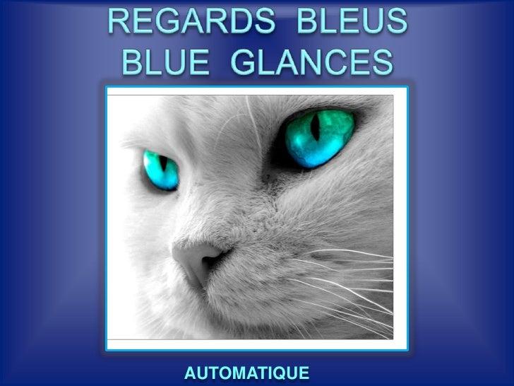 REGARDS  BLEUSBLUE  GLANCES <br />AUTOMATIQUE<br />