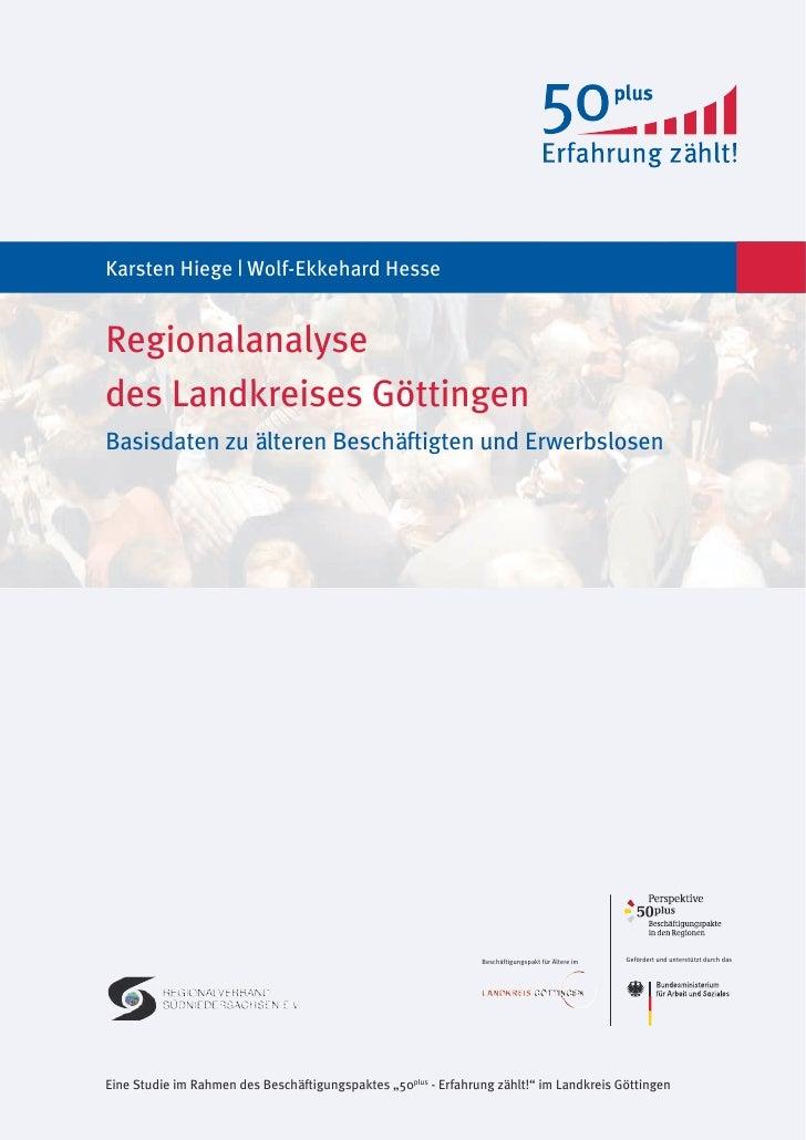 Karsten Hiege | Wolf-Ekkehard Hesse   Regionalanalyse des Landkreises Göttingen Basisdaten zu älteren Beschäftigten und Er...