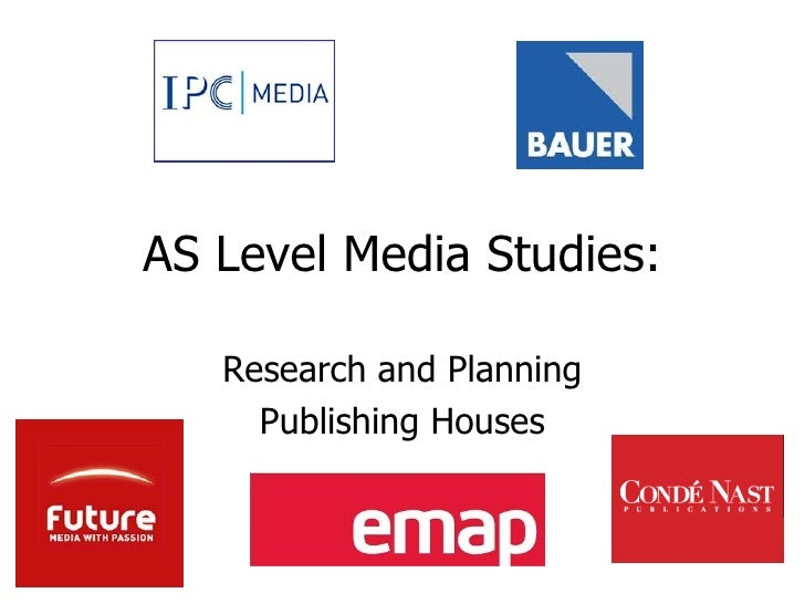 AS Level Media Studies: Research and Planning Publishing Houses
