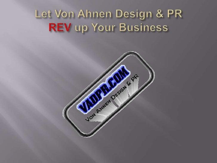 Let Von Ahnen Design & PRREV up Your Business<br />