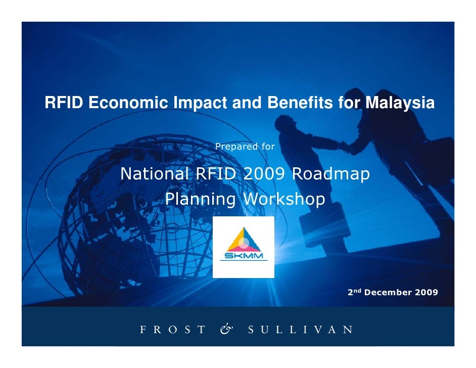 RFID Economic Impact and Benefits for Malaysia                      Prepared for           National RFID 2009 Roadmap     ...