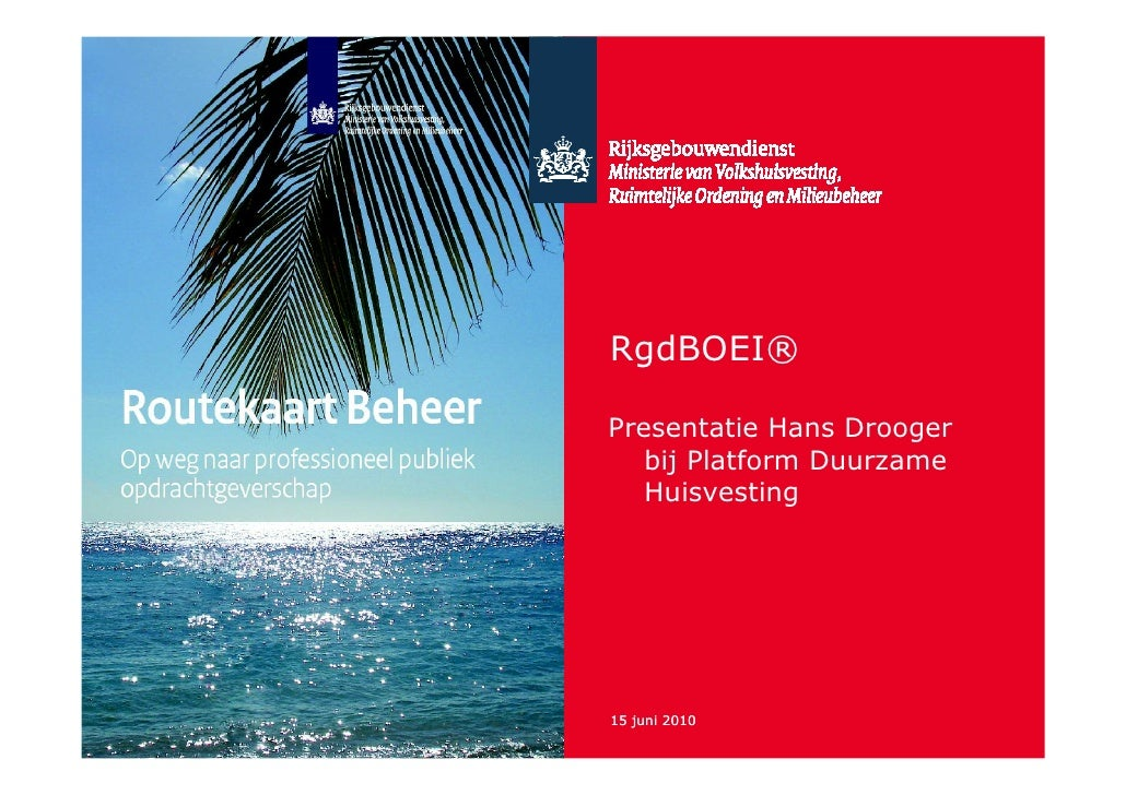 RgdBOEI®  Presentatie Hans Drooger    bij Platform Duurzame    Huisvesting     15 juni 2010