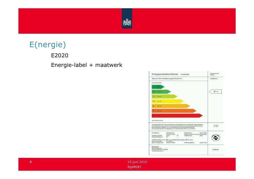 E(nergie)      E2020      Energie-label + maatwerk     8                               15 juni 2010                       ...