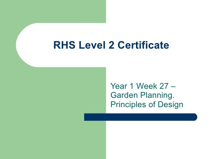 RHS Level 2 Certificate Year 1 Week 27 – Garden Planning.  Principles of Design
