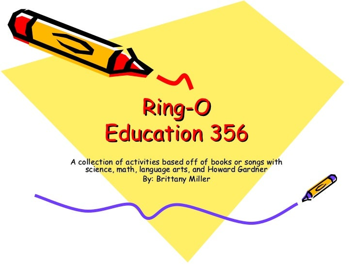 Ring-O Education 356 A collection of activities based off of books or songs with science, math, language arts, and Howard ...