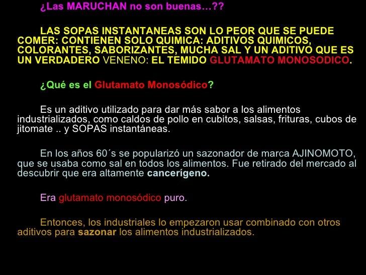<ul><li>¿Las MARUCHAN no son buenas…?? </li></ul><ul><li>LAS SOPAS INSTANTANEAS SON LO PEOR QUE SE PUEDE COMER: CONTIENEN ...