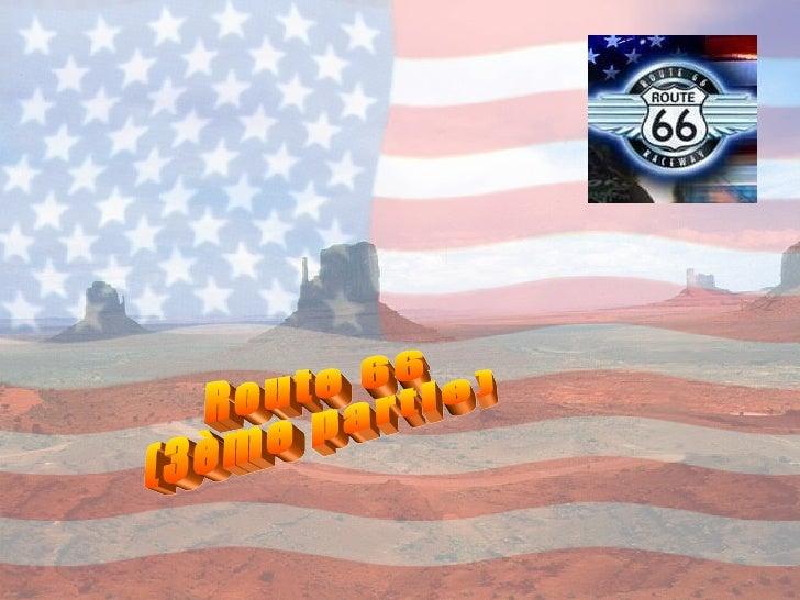 Route 66 (3ème partie)