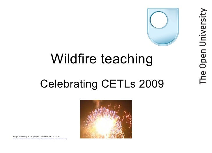 "Wildfire teaching Celebrating CETLs 2009 Image courtesy of ""Superjew"": accesssed 13/12/09  http://commons.wikimedia.org/wi..."