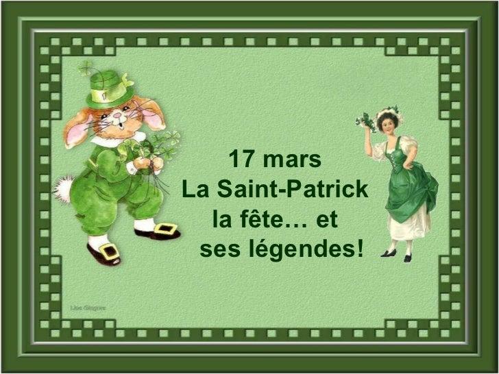 17 mars La Saint-Patrick la fête… et ses légendes!
