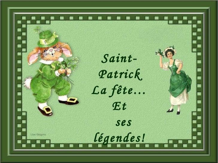 Saint-Patrick La fête… Et ses légendes!