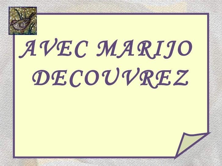 AVEC MARIJO  DECOUVREZ