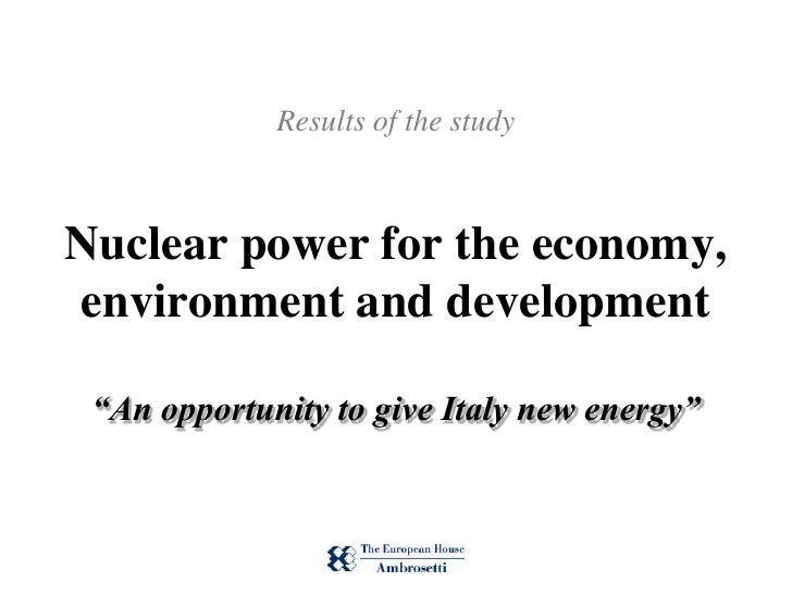 """Results of the studyNuclear power for the economy,environment and development""""An opportunity to give Italy new energy"""" <br />"""