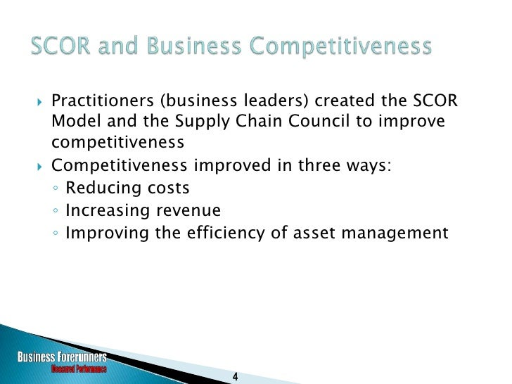    Practitioners (business leaders) created the SCOR     Model and the Supply Chain Council to improve     competitivenes...