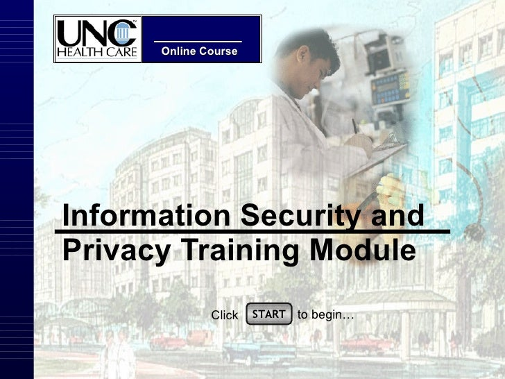 Information Security and Privacy Training Module START Click to begin…