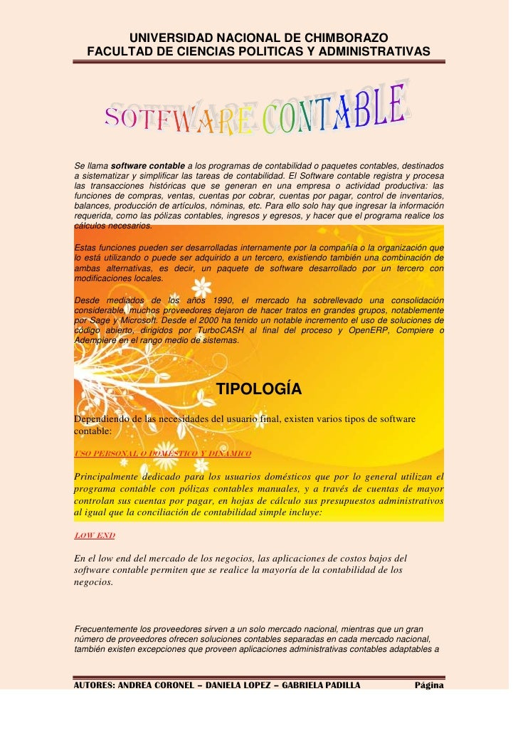 Se llama software contable a los programas de contabilidad o paquetes contables, destinados a sistematizar y simplificar l...