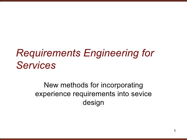 Requirements Engineering for Services New methods for incorporating experience requirements into sevice design
