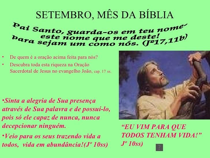 SETEMBRO, MÊS DA BÍBLIA <ul><li>De quem é a oração acima feita para nós? </li></ul><ul><li>Descubra toda esta riqueza na O...