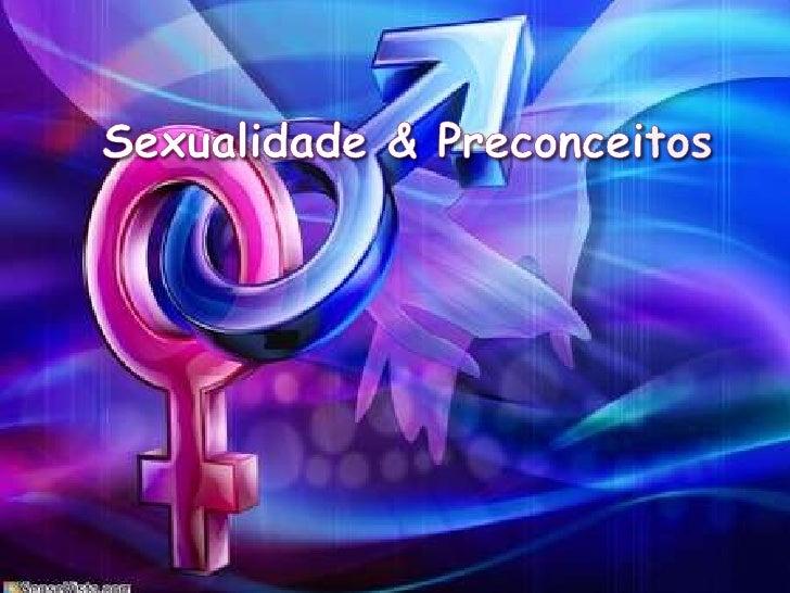 Sexualidade & Preconceitos <br />