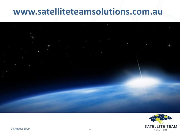 www.satelliteteamsolutions.com.au<br />1<br />19 August 2009<br />