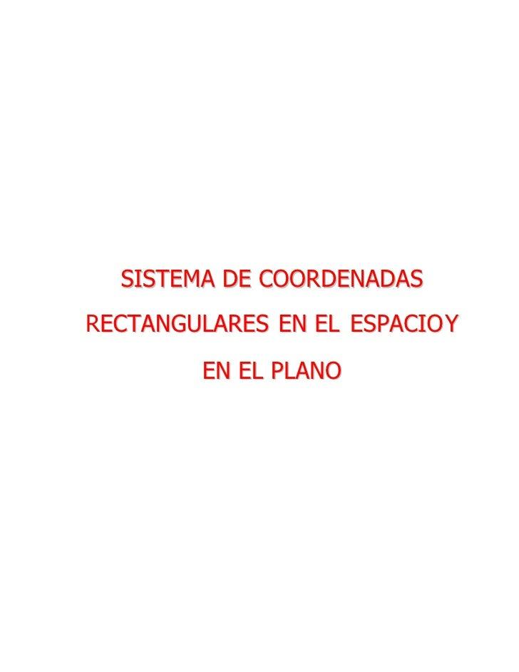 SISTEMA DE COORDENADAS RECTANGULARES EN EL ESPACIO Y          EN EL P L AN O