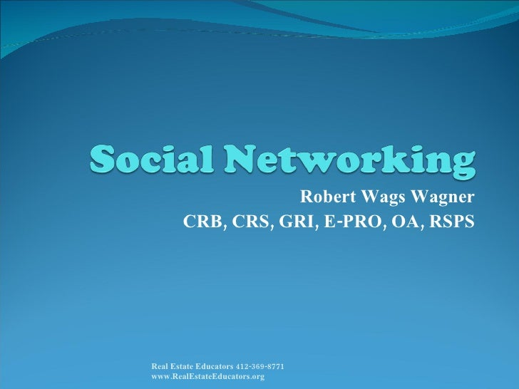 Robert Wags Wagner CRB, CRS, GRI, E-PRO, OA, RSPS Real Estate Educators 412-369-8771  www.RealEstateEducators.org