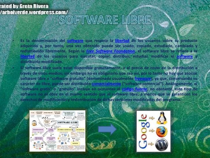 SOFTWARE LIBRE<br />Es la denominación del software que respeta la libertad de los usuarios sobre su producto adquirido y,...