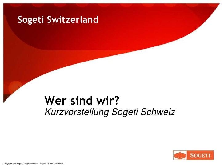 Sogeti Switzerland<br />Wer sind wir? <br />Kurzvorstellung Sogeti Schweiz<br />