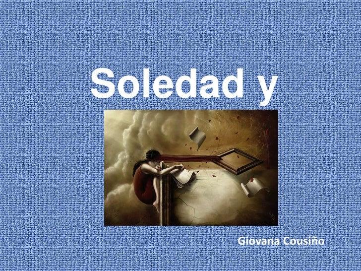 Soledad y Artes<br />Giovana Cousiño<br />