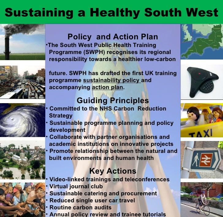 Sustaining a Healthy South West <ul><li>Policy  and Action Plan </li></ul><ul><li>The South West Public Health Training  <...
