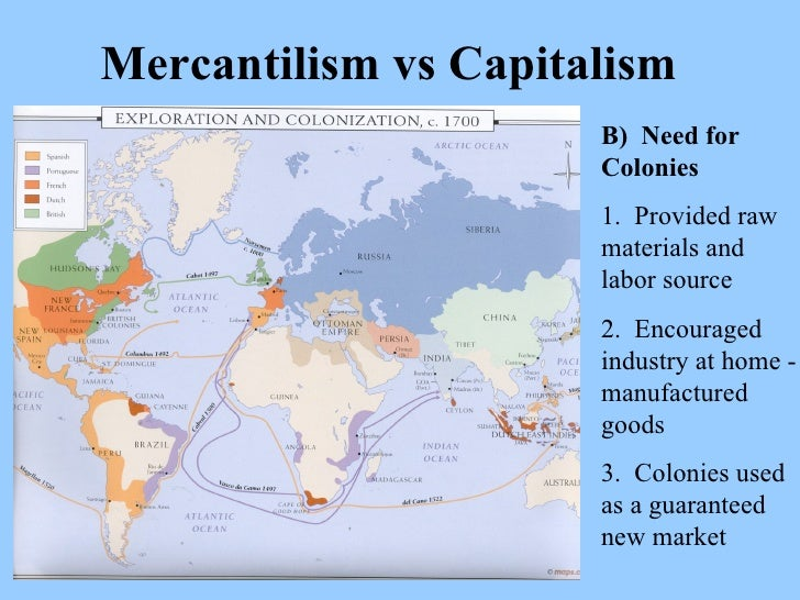 mercantilism vs capitalism essay But under closer scrutiny, the essay champions a radical notion: that britain can profit from commerce outside its colonial reach in short, the treaty favored laissez -faire capitalism in place of colonial mercantilism opposing this, lord sheffield declared, 'the independence of america, has bewildered our reason and.