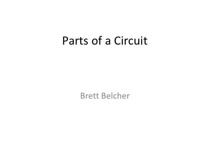 Parts of a Circuit<br />Brett Belcher<br />