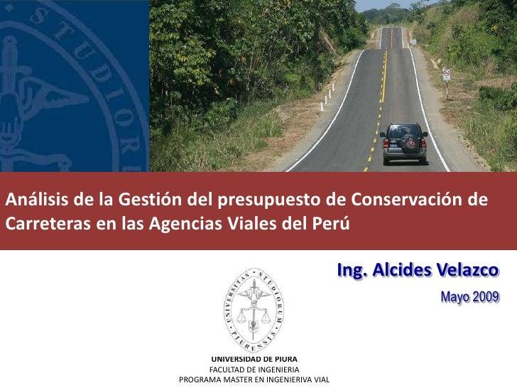 Análisis de la Gestión del presupuesto de Conservación de Carreteras en las Agencias Viales del Perú                      ...