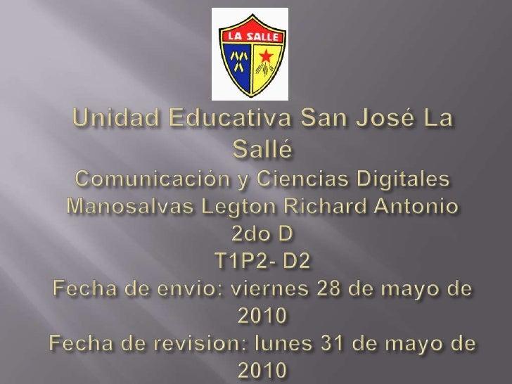 Unidad Educativa San José La SalléComunicación y Ciencias DigitalesManosalvas Legton Richard Antonio2do DT1P2- D2Fecha de ...