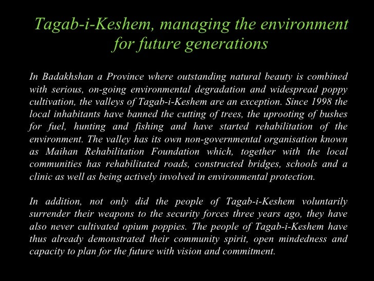 Tagab-i-Keshem , managing the environment for future generations In Badakhshan a Province where outstanding natural beauty...