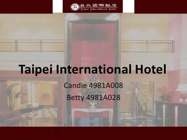 Taipei International Hotel<br />Candie 4981A008<br />Betty 4981A028<br />