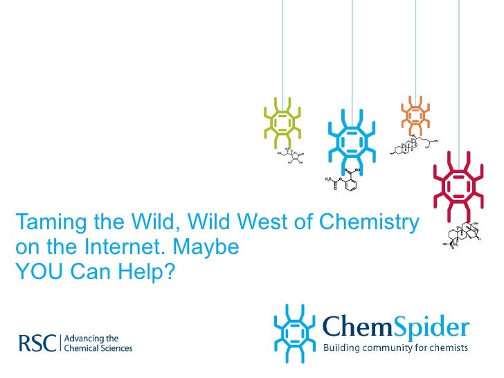 Taming the Wild, Wild West of Chemistry on the Internet. Maybe YOU Can Help?