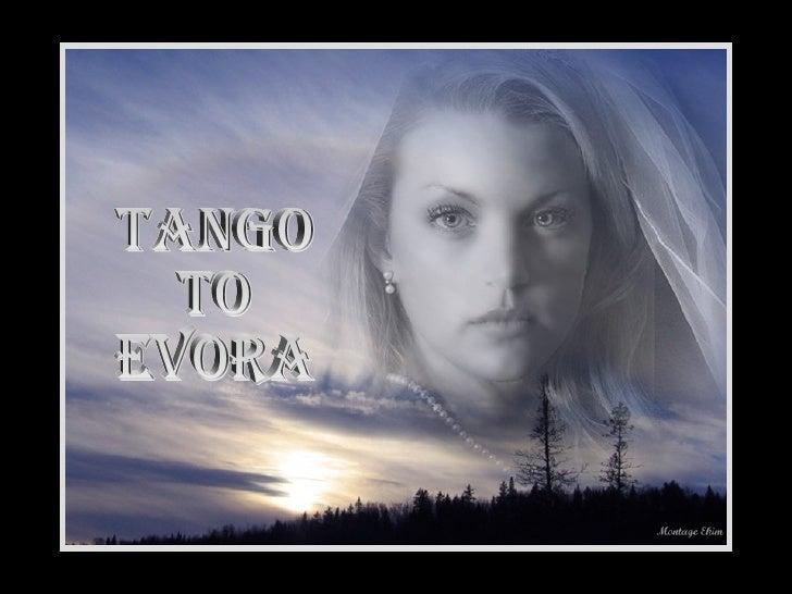 Tango to Evora Slide 2