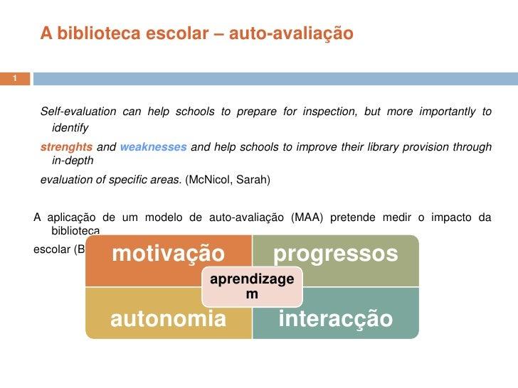 A biblioteca escolar – auto-avaliação<br />Self-evaluation canhelpschools to prepare for inspection, but more importantly ...