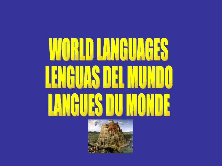 WORLD LANGUAGES LENGUAS DEL MUNDO  LANGUES DU MONDE